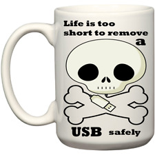 Life is Too Short to Remove A USB Safely Funny Novelty Coffee Mug Gift Ideas