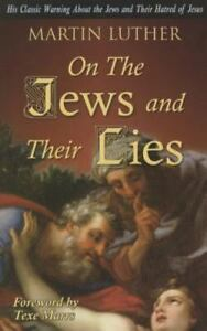 On the Jews and Their Lies by Martin Luther and Texe Marrs, Expedited Shipping!