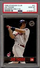 1996 Stadium Club Members Only 50 Jim Thome # 41 PSA 10 Gem Mint Pop 1