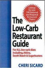 The Low-Carb Restaurant Guide : Eat Well at America's Favorite Restaurants...