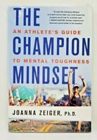 Champion Mindset : An Athlete's Guide to Mental Toughness, Paperback by Zeige...