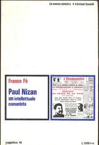 Franco Fé: Paul Nizan un intellettuale comunista Savelli, 1973