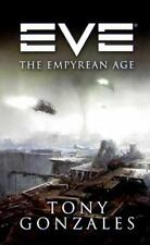 EVE: The Empyrean Age (EVE Series) Gonzales, Tony Mass Market Paperback