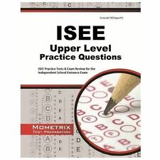 ISEE Upper Level Practice Questions: ISEE Practice Tests & Exam Review for the I