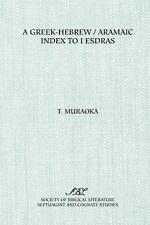 Septuagint and Cognate Studies: A Greek-Hebrew - Aramaic Index to I Esdras by...