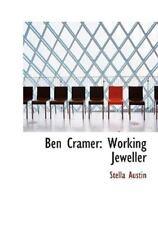 Ben Cramer: Working Jeweller (Large Print Edition): By Stella Austin