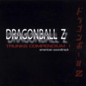 Trunks Compendium 1 - Dragon Ball Z: Trunks Compendium 1 (Original Soundtrack) [