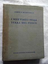 I MIEI VIAGGI NELLA TERRA DEL FUOCO Alberto De Agostini Libro