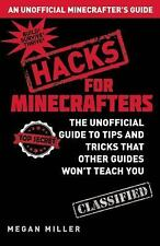 Minecraft Hacks : The Unofficial Guide to Tips and Tricks the Official Guides...