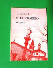 La Basilica di S. Eustorgio in Milano - 1^ Ed. Moneta 1957 - R. Bagnoli