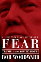 Fear: Trump in the White House by Woodward, Bob