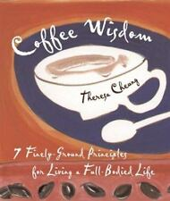 New, Coffee Wisdom: 7 Finely-Ground Principles for Living a Full-Bodied Life, Th