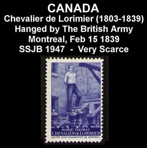 "CANADA SSJB ""MONTREAL FEB 15 1839 CHEVALIER de LORIMIER HANGED BY BRITISH ARMY"""