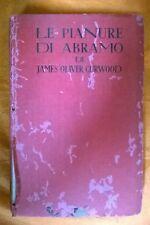 LIBRO JAMES OLIVER CURWOOD - LE PIANURE DI ABRAMO - EDITRICE SONZOGNO 1936