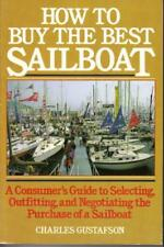 How to buy the best sailboat: A consumers guide to selecting, outfitting, and