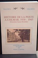 HISTOIRE DE LA POSTE A COLMAR 1939 - 1945  /  Michel FRICK - Gilbert MICLO 1995
