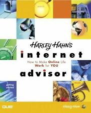 Que-Consumer-Other: Harley Hahn's Internet Advisor by Harley Hahn (2001,...