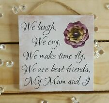 We laugh we cry quote sign for your mum. Gifts with quote on for mums mam nan