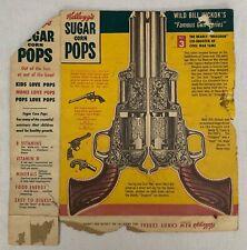 KELLOGG'S  SUGAR CORN POPS BACK AND SIDE  C. 1952  WILD BILL HICKOK  GUN SERIES
