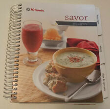 Cookbook VITAMIX SAVOR Recipes 2012 Spiral Healthy Cooking Vita-Mix Chef Juice