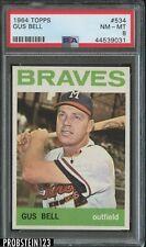 1964 Topps #534 Gus Bell Milwaukee Braves PSA 8 NM-MT
