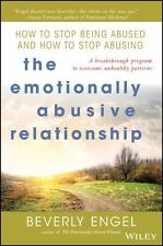 The Emotionally Abusive Relationship : How to Stop Being Abused and How to...