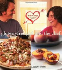 Gluten-Free Girl and the Chef: A Love Story with 100 Tempting Recipes by Shauna