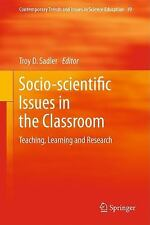 Socio-Scientific Issues in the Classroom : Teaching, Learning and Research 39...