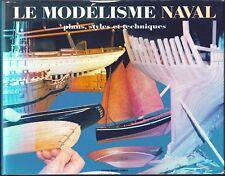 LE MODÉLISME NAVAL-PLANS, STYLES ET TECHNIQUES-A. OLLIVE-F. RENAULT-1994