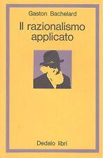 BACHELARD, Gaston: Il razionalismo applicato, Dedalo 1975. Prima edizione
