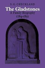 The Gladstones: A Family Biography 1764-1851 by Checkland, S. G.