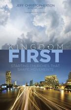 Kingdom First: Starting Churches that Shape Movements