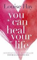 You Can Heal Your Life by Louise L. Hay 2004 Paperback Used Book