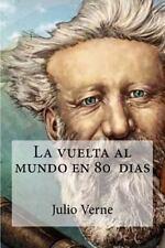 La Vuelta Al Mundo en 80 Dias by Julio Verne (2016, Paperback)