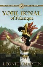 The Mists of Palenque: The Visionary Mayan Queen : Yohl Ik'nal of Palenque 1...