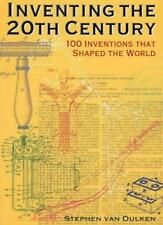 Inventing the 20th Century: 100 Inventions That Shaped the World. By Stephen Va