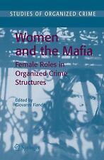 Studies of Organized Crime: Women and the Mafia : Female Roles in Organized...