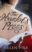 The Harlot's Press: A Novel by Helen Pike (Paperback)
