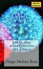 Serie Ébola: Las Claves Mas Evidentes Del Ebola by Diego Ruiz (2014, Paperback)