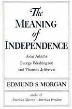 The Meaning of Independence: John Adams, Thomas Jefferson, George Washington (N