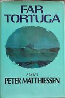 FAR TORTUGA BY PETER MATTHIESSEN 1ST ED./1ST PRINTING N. MINT UNREAD MYLAR COVER