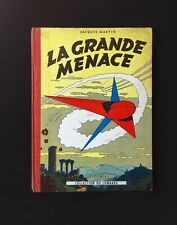 JACQUES MARTIN : LA GRANDE MENACE / ÉDITIONS DU LOMBARD (1957)