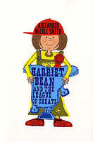 McCall Smith, Alexander, Harriet Bean and the League of Cheats, Very Good Book