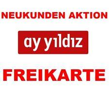FREE SIM-KARTE !!! Ay Yildiz Aystar Prepaid 0? Guthaben max. 2 STK. pro Kunde