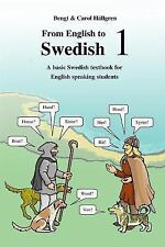 From English to Swedish 1 : A Basic Swedish Textbook for English Speaking Stu...