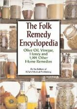 The Folk Remedy Encyclopedia : Olive Oil, Vinegar, Honey and 1,001 Other Home...