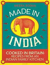 Made in India: Cooked in Britain: Recipes from an Indian Family Kitchen by Sodha