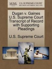 Dugan V. Gaines U.S. Supreme Court Transcript Of Record With Supporting Plead...