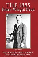 The 1885 Jones-Wright Feud by Benjamin Luntz (2007, Paperback)