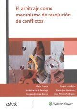 El arbitraje como mecanismo de resolución de conflictos. ENVÍO URGENTE (ESPAÑA)